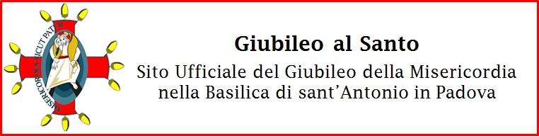 Sito ufficiale del Giubileo della Misericordia nella Basilica Pontificia di sant'Antonio in Padova